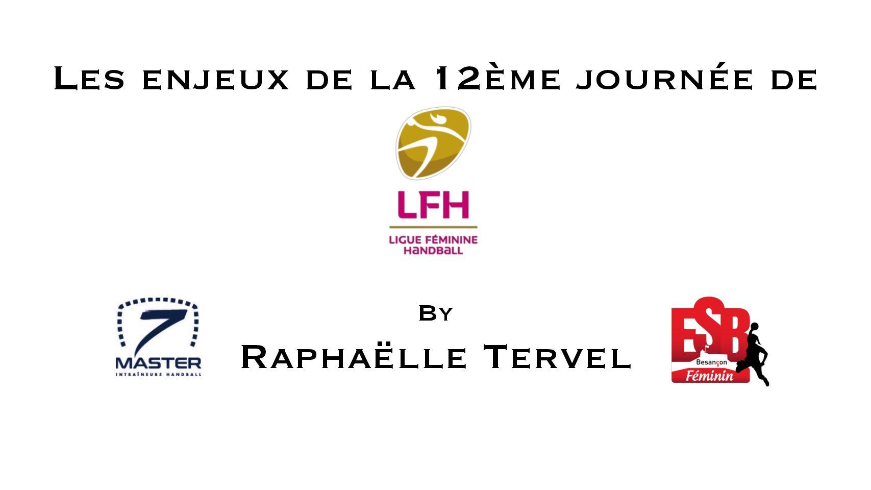 Les enjeux de la 12ème journée de LFH par Raphaëlle Tervel